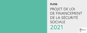 Projet Loi Sécurité Sociale 2021