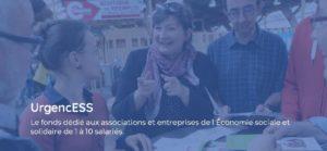 UrgencESS Le fonds dédié aux associations et entreprises de l'Économie sociale et solidaire de 1 à 10 salariés.